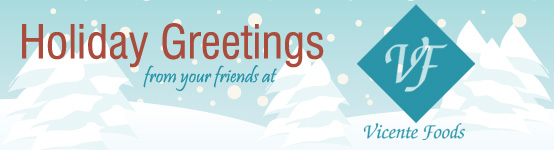 Holiday Greetings your friends at Vicente Foods